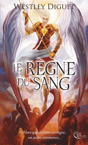 Le règne du Sang de Westley Diguet (Plume Blanche Editions)